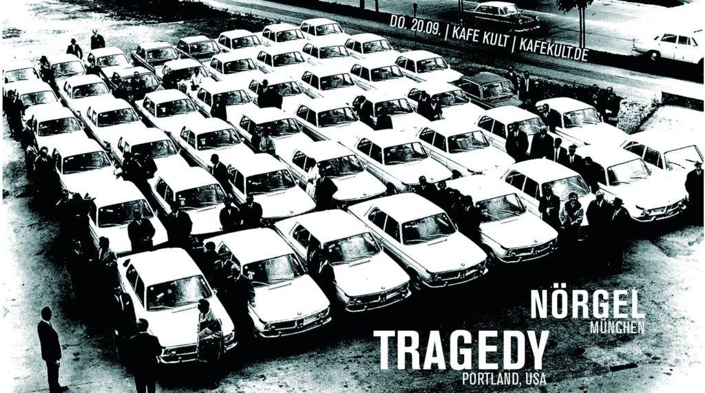 Tragedy + Nörgel