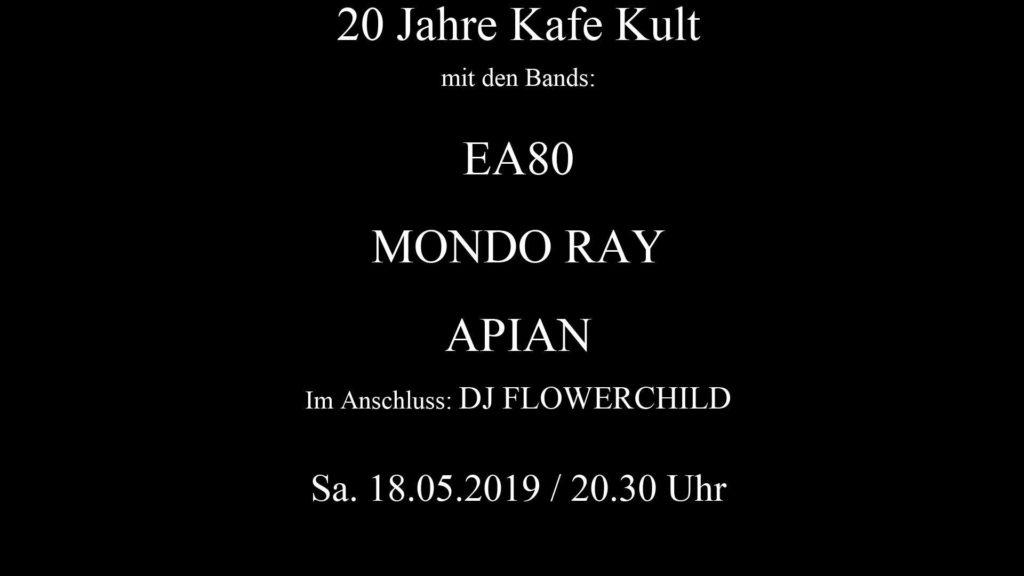 20 Jahre Kafe Kult: EA80 + Mondo Ray + Apian