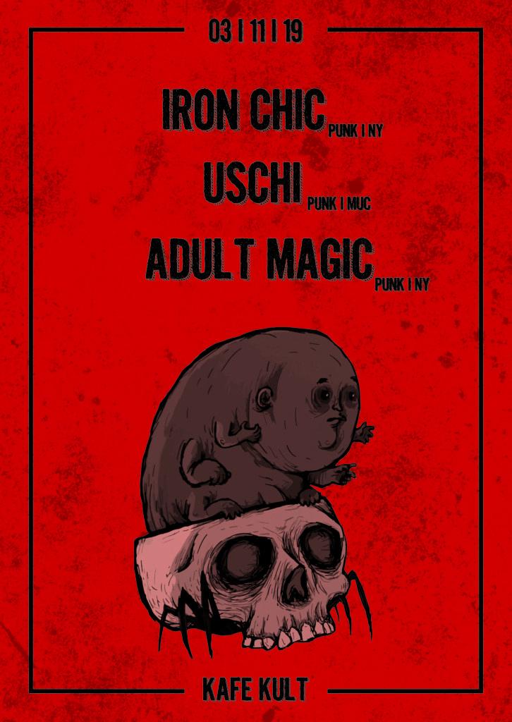 IRON CHIC + USCHI + ADULT MAGIC