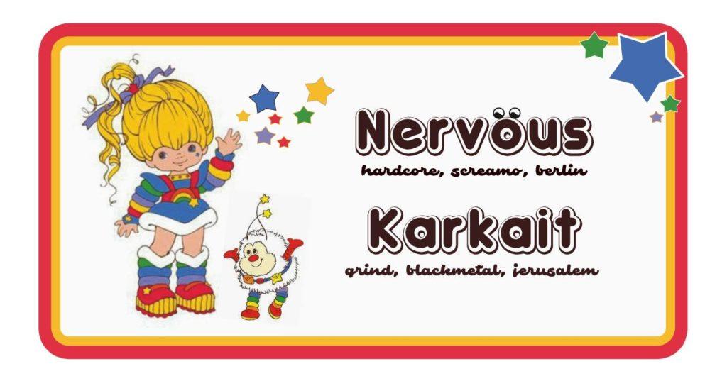 Nervöus + Karkait